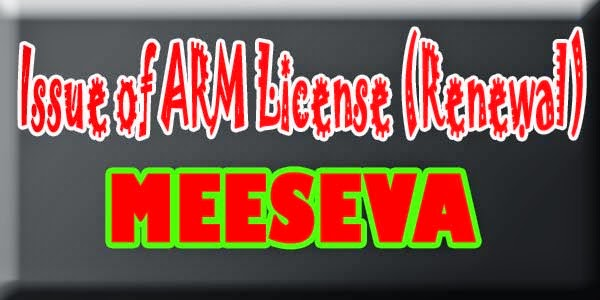 Issue of ARM License (Renewal) Apply Meeseva