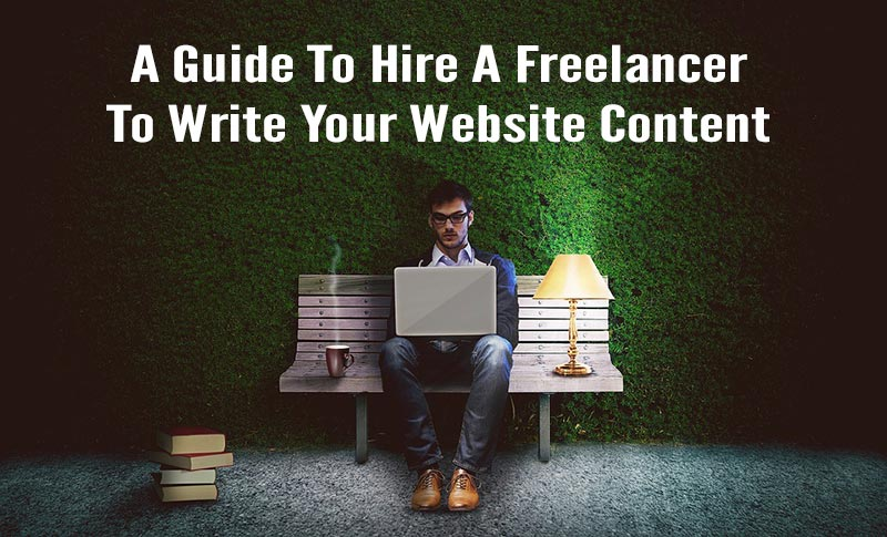 Hiring A Freelancer To Write Your Website Content