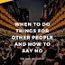 When To Do Things For Other People and How to Say No