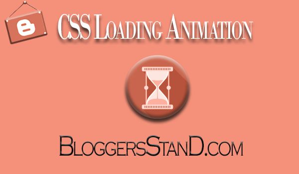 How To Add CSS Webpage Loading Animation On Website loaded in blogger template