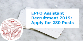 EPFO Assistant Recruitment 2019: Apply for 280 Posts