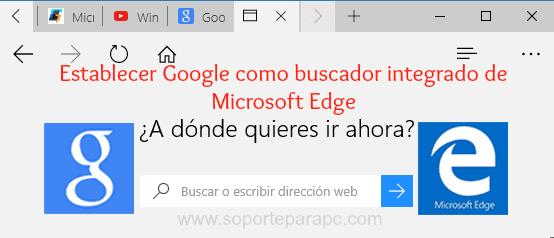 fijar Google.com como buscador predeterminado de windows edge