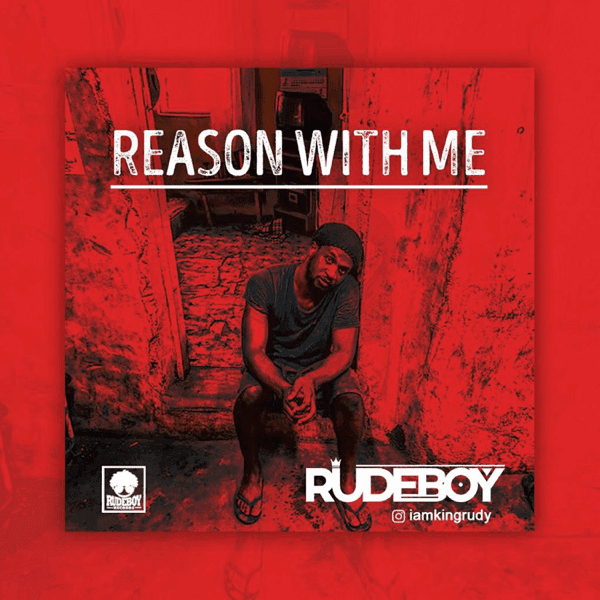 "[Download Mp3] Rudeboy – ""Reason With Me"" (Prod. By LordSky)"