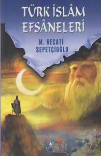 Türk İslam Efsaneleri – Mustafa Necati Sepetçioğlu PDF indir
