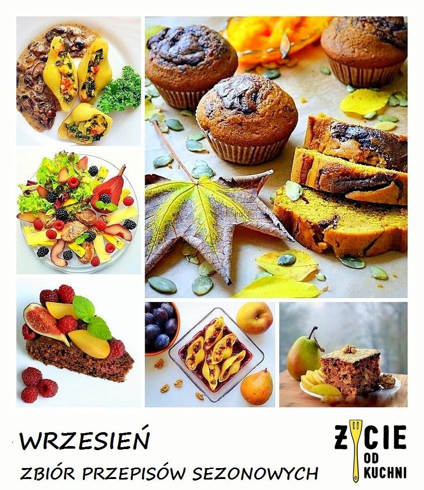wrzesien, warzywa wrzesniowe, owoce wrzesniowe, sezonowe przepisy, jesienne przepisy sezonowe, sezonowa kuchnia, zycie od kuchni