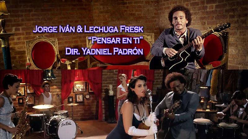 Jorge Iván & Lechuga Fresk - ¨Pensar en ti¨ - Videoclip - Dirección: Yadniel Padrón. Portal Del Vídeo Clip Cubano