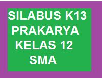 Silabus Prakarya K13 Kelas 12 Sma Revisi Terbaru Kherysuryawan Id