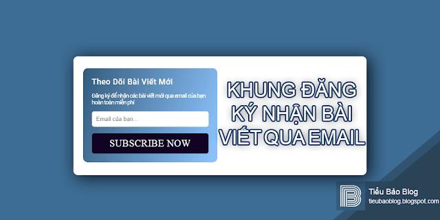 khung dang ky nhan bai viet qua email tuyet dep cho blogspot
