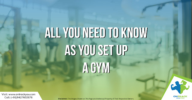 All You Need To Know As You Set Up A Gym
