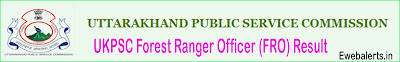 UKPSC Forest Ranger Officer (FRO) Result