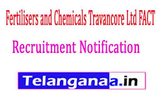 Fertilisers and Chemicals Travancore Ltd FACT Recruitment Notification 2017