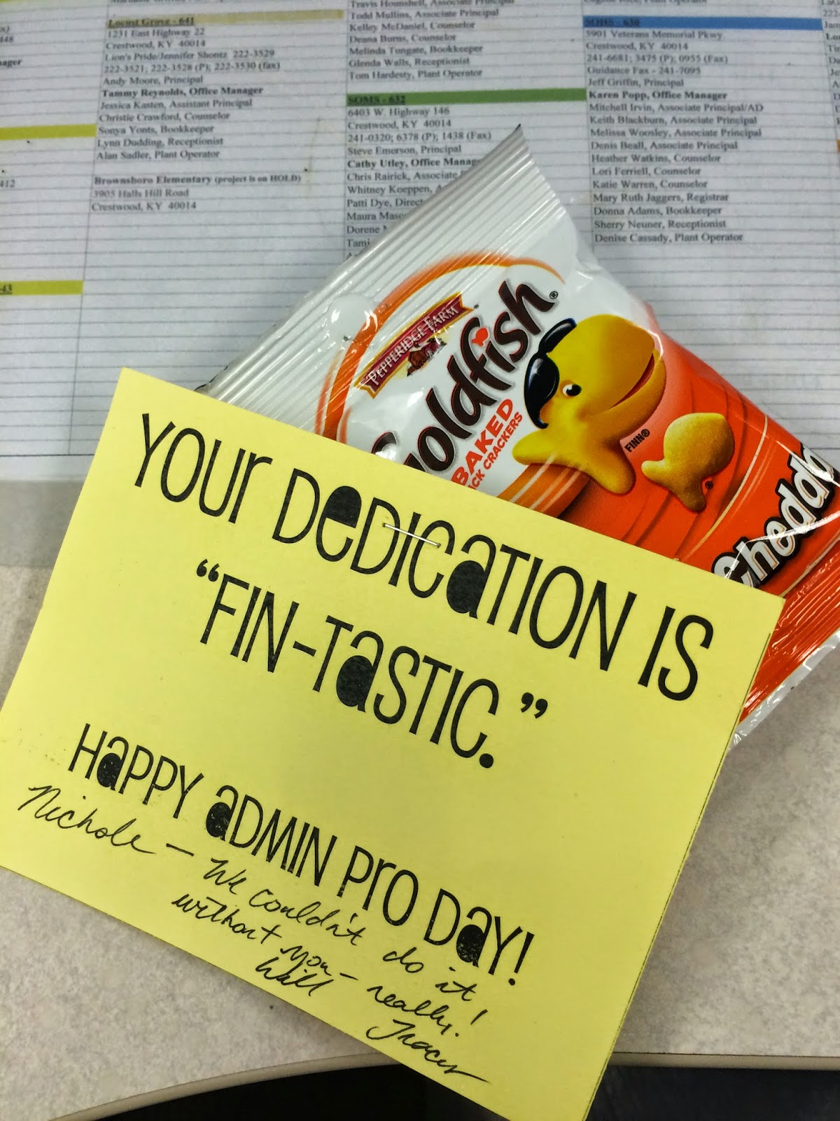 In Oldham County, we presented each of our admin pros with a token of  appreciation — bags of Goldfish crackers with cheesy sayings on them.