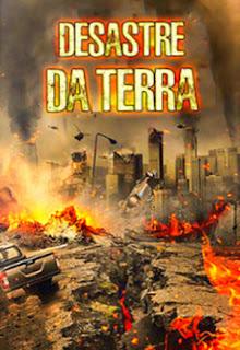 Desastre da Terra - HDRip Dublado