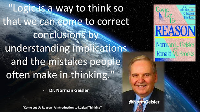 "Quote from ""Come Let Us Reason- A Introduction to Logical Thinking"" by Norman Geisler- ""Logic is a way to think so that we can come to correct conclusions by understanding implications and the mistakes people often make in thinking."""