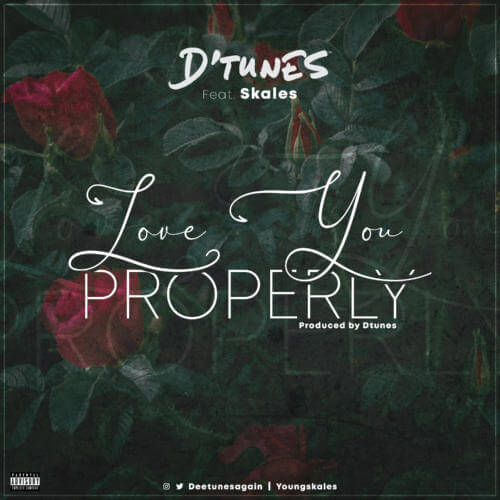 "Music : D'Tunes x Skales – ""Love You Properly"""