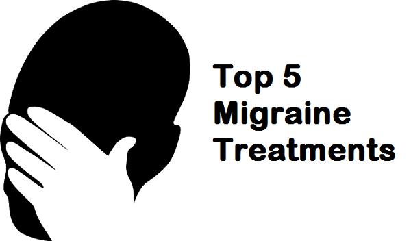 Top 5 Migraine Treatments