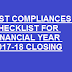 GST COMPLIANCES CHECKLIST FOR FINANCIAL YEAR 2017-18 CLOSING