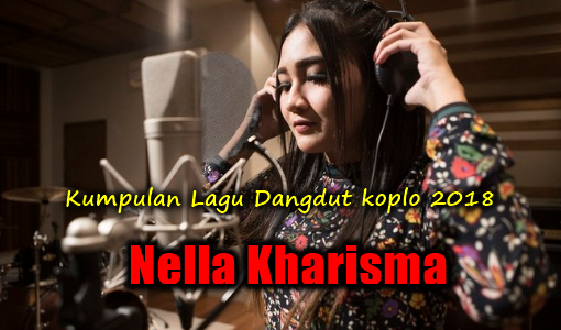 100 Lagu Nella Kharisma Paling Top Mp3 Terbaru 2018 Full Album Rar, Nella Kharisma, Dangdut Koplo, Kompilasi,