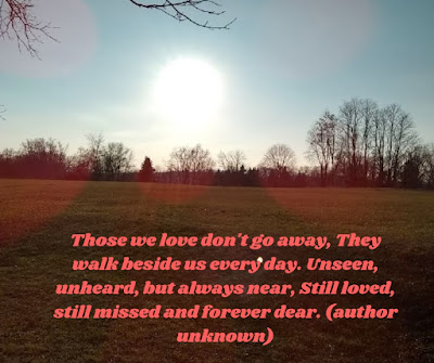 Our loved ones never leave us, they live in our hearts forever.  Grief
