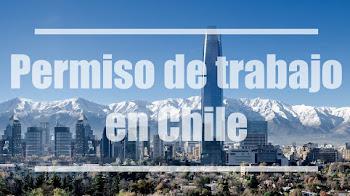 Cómo obtener un permiso y un trabajo en Chile