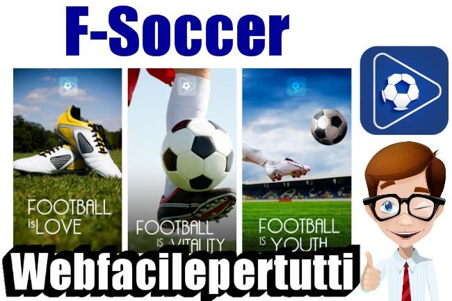 F-Soccer | Applicazione Per Vedere Il Calcio Gratis In Streaming Su Android