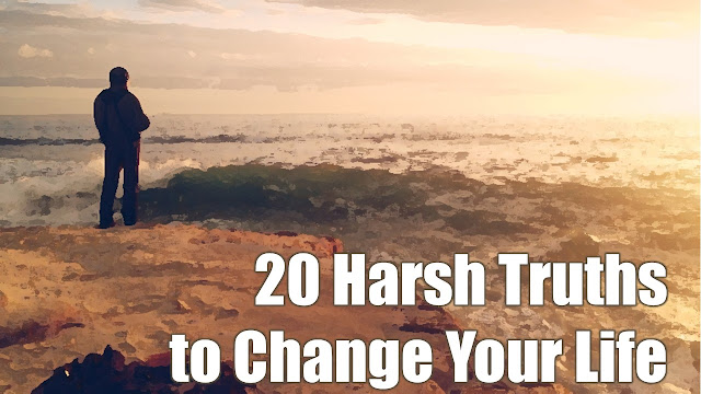Inspirational, Tips, Truth, Harsh, Change, Life, Personal Development,