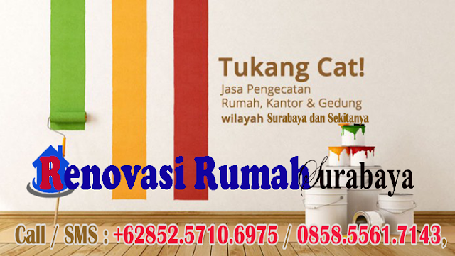 Jasa Tukang Pengecatan Rumah di Surabaya, Sidoarjo, Gresik