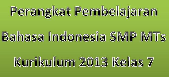 Perangkat Pembelajaran Bahasa Indonesia SMP MTs Kurikulum 2013 Kelas 7