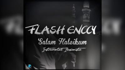 Flash Enccy - Salam Haleikum