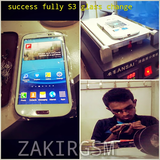 Mobile Phone Repairing   ZAKIR GSM: success fully Change Galaxy S III glass By separator machine