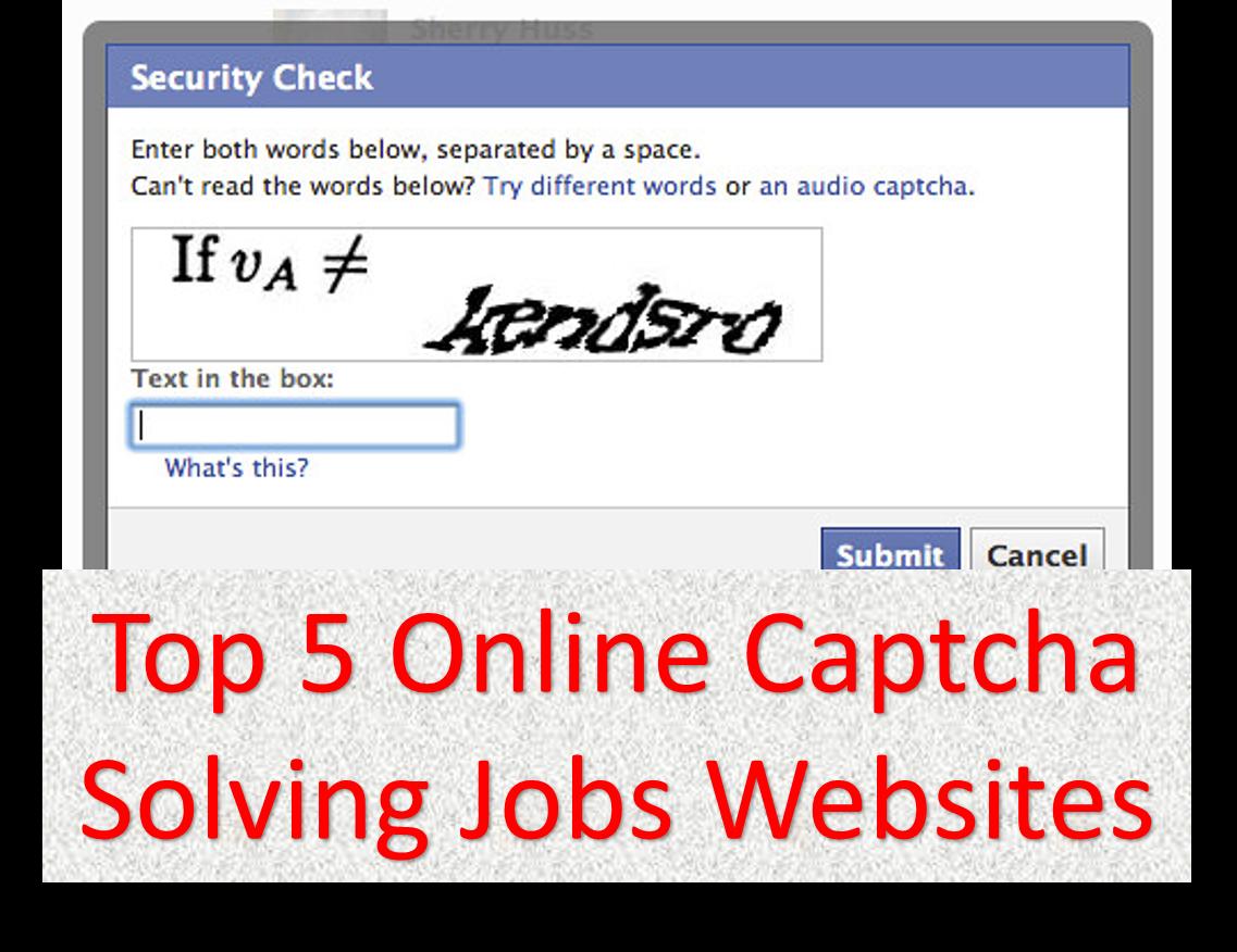 Top 5 Online Captcha Solving Jobs Websites - 101 Tricks