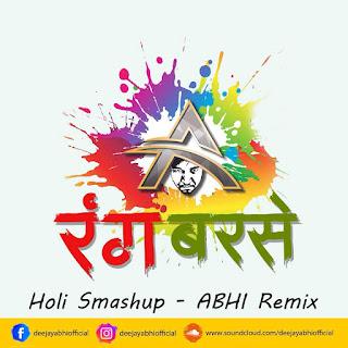 Rang Barse Holi Smashup - Abhi Mix