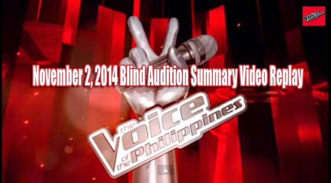 Video Replay: The Voice of the Philippines Season 2 November 2, 2014 Blind Audition Summary