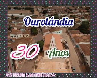 GABRIEL - GM FERRO E METALÚRGICA PARABÉNIZA OUROLÂNDIA PELO ANIVERSÁRIO DE 30 ANOS.