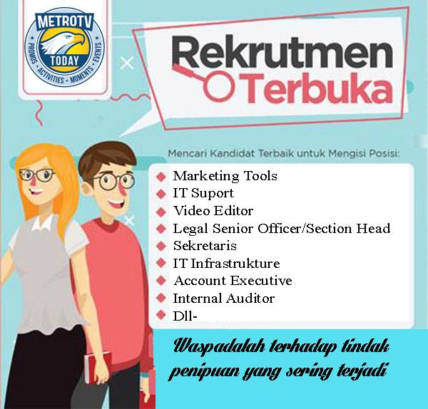 adalah sebuah stasiun televisi swasta info yg berkedudukan di Indonesia Lowongan Kerja Besar-Besaran Metro TV Tahun 2019