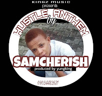 Samcherish - Hustle Anthem