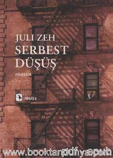 Juli Zeh - Serbest Düşüş
