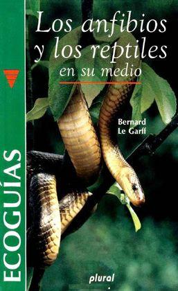 Los anfibios y los reptiles en su medio – Bernard Le Garff