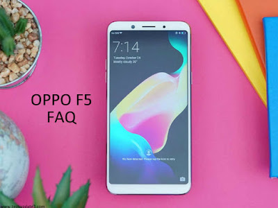 OPPO F5 FAQ