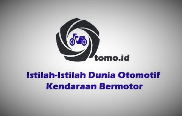 Istilah-Istilah Dunia Otomotif Pada Kendaraan Bermotor