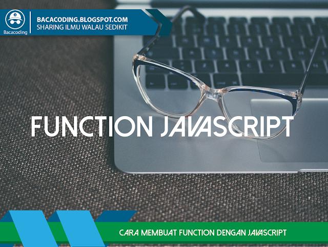 Cara Membuat Function dengan JavaScript (Function JavaScript)