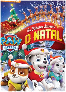 Baixar Paw Patrol: Os Filhotes Salvam o Natal Dublado Grátis