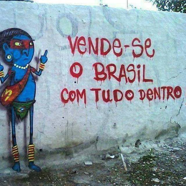 Brazil mostra a tua cara, Brasil, Acorda Brasil, Amazônia e Vidas em leilão, Brasil2017, Reflexão Poesia