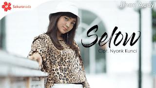 Lirik Lagu Selow - Jihan Audy