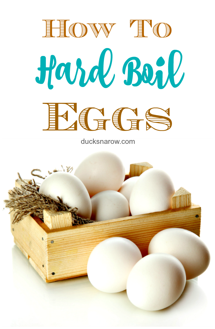 How To Hard Boil Eggs - Ducks 'n a Row