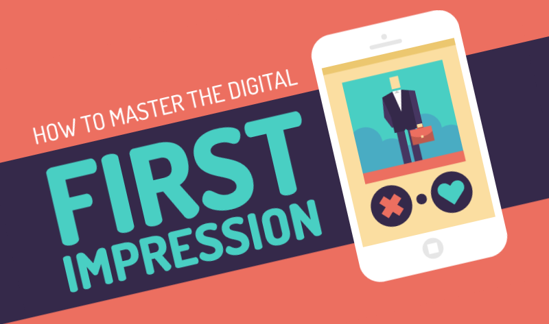 How To Master The Digital First Impression - #infographic