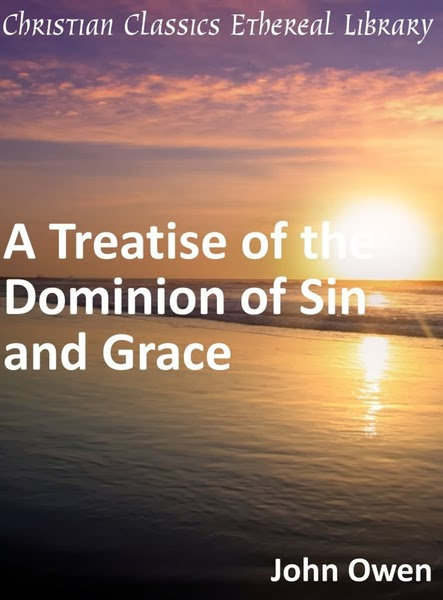 John Owen-A Treatise Of The Dominion Of Sin And Grace-