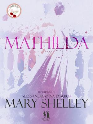 [RELEASE BLITZ] Mathilda di Mary Shelley