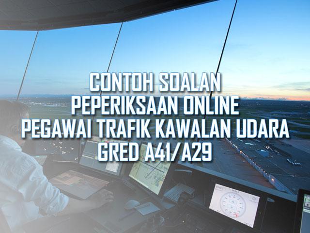 Contoh Soalan Peperiksaan Online Pegawai Trafik Kawalan Udara Gred A41/A29