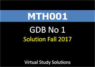 MTH001 GDB No 1 Solution Fall 2017
